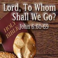 Lord, To Whom Shall We Go? – Columbus Street Church of Christ