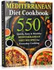 Mediterranean Diet Cookbook: 550 Quick, Easy and Healthy Mediterranean Diet Recipes for Everyday Cooking by Liam Sandler
